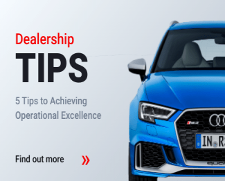 OPERATIONAL EXCELLENCE – 5 TIPS TO GROW YOUR DEALERSHIP
