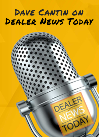Dave Cantin On Dealer News Today